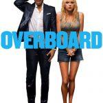 Amnezie cu surprize – Overboard